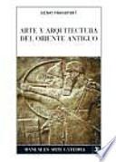 libro Arte Y Arquitectura Del Oriente Antiguo / The Art And Architecture Of The Ancient Orient