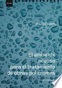 libro El Ambiente Acuoso Para El Tratamiento De Obras Polìcromas
