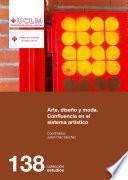 libro Arte, Diseño Y Moda. Confluencia En El Sistema Artístico