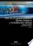 libro Arte En El Espacio Público: Barrios Artísticos Y Revitalización Urbana