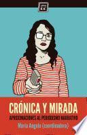libro Crónica Y Mirada