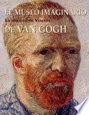 libro El Museo Imaginario De Van Gogh