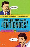 libro ¡es Que No Me Entiendes!