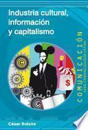 libro Industria Cultural, Información Y Capitalismo