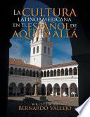 libro La Cultura Latinoamericana En El Español De Aquí Y Allá