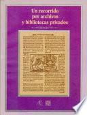 libro Un Recorrido Por Archivos Y Bibliotecas Privados, I