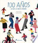 libro 100 Años: Lo Que La Vida Te Enseña / Hundred: What You Learn In A Lifetime