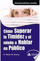 libro Como Superar La Timidez Y El Miedo A Hablar En Público