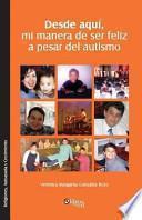 libro Desde Aqui, Mi Manera De Ser Feliz A Pesar Del Autismo