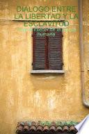 libro Dialogo Entre La Libertad Y La Esclavitud