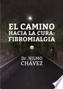 libro El Camino Hacia La Cura: Fibromialgia