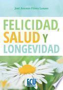 libro Felicidad, Salud Y Longevidad