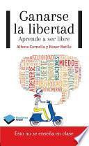 libro Ganarse La Libertad