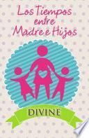 libro Los Tiempos Entre Madre E Hijos