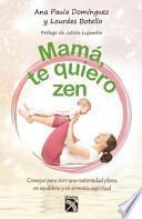 libro Mamá, Te Quiero Zen