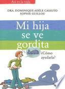libro Mi Hija Se Ve Gordita