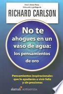 libro No Te Ahogues En Un Vaso De Agua/the Don T Sweat Affirmations