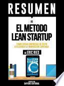 libro Resumen De  El Metodo Lean Startup: Como Crear Una Empresa De Exito Utilizando La Innovacion Continua  De Eric Ries
