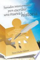 libro Sanados Interiormente Para Escribir Una Nueva Historia