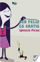 libro Ser Feliz Es Gratis