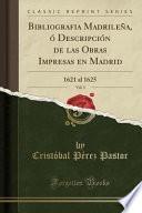libro Bibliografia Madrileña, ó Descripción De Las Obras Impresas En Madrid, Vol. 3