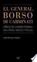libro El General Borso Di Carminati. Héroe De Cuatro Patrias: Italia, España, Francia Y Portugal