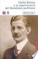 libro Emilio Rabasa Y La Supervivencia Del Liberalismo Porfiriano