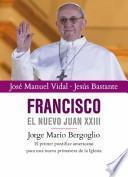 libro Francisco El Nuevo Juan Xxiii
