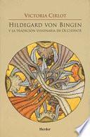 libro Hildegard Von Bingen Y La Tradición Visionaria De Occidente