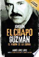 libro Joaquin El Chapo Guzman: El Varon De La Droga