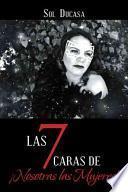libro Las 7 Caras De Nosotras Las Mujeres!