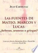 libro Las Fuentes De Mateo, Marcos Y Lucas: ¿hebreas, Arameas O Griegas?