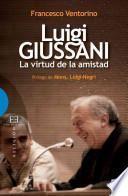 libro Luigi Giussani, La Virtud De La Amistad