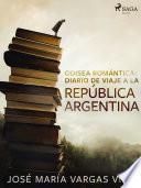 libro Odisea Romántica: Diario De Viaje A La República Argentina