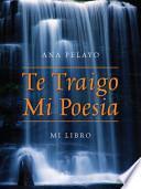 libro Te Traigo Mi Poesia