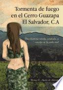 libro Tormenta De Fuego En El Cerro Guazapa El Salvador, C.a
