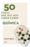 libro 50 Cosas Que Hay Que Saber Sobre Química