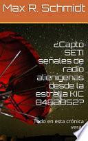 libro ¿captó Seti Señales De Radio Alienígenas De La Estrella Kic 8462852?