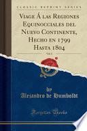 libro Viage Á Las Regiones Equinocciales Del Nuevo Continente, Hecho En 1799 Hasta 1804, Vol. 4 (classic Reprint)