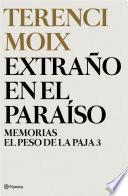 libro Extraño En El Paraíso (memorias. El Peso De La Paja 3)