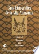 libro Guía Etnográfica De La Alta Amazonía. Volumen Ii