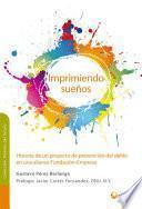 libro Imprimiendo Sueños Historia De Un Proyecto De Prevención Del Delito En Una Alianza Fundación Empresa
