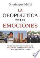 libro La Geopolitica De Las Emociones