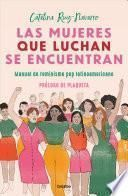 libro Las Mujeres Que Luchan Se Encuentran / Women Who Fight Can Be Found