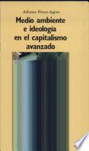 libro Medio Ambiente E Ideología En El Capitalismo Avanzado