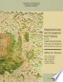 libro Prehispanic Settlement Patterns In The Northwestern Valley Of Mexico