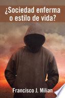 libro Sociedad Enferma O Estilo De Vida?