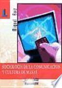 libro Sociología De La Comunicación Y Cultura De Masas