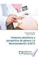 libro Violencia Obstétrica Y Perspectiva De Género: La Recomendación 3/2015
