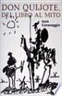 libro Don Quijote, Del Libro Al Mito
